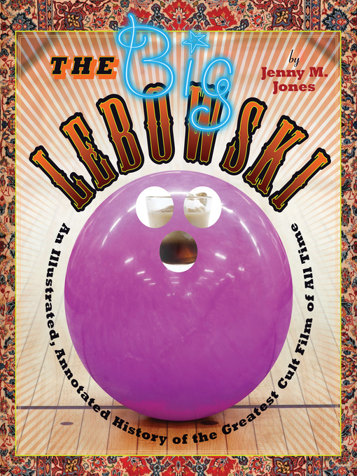 The Big Lebowski (eBook): An Illustrated, Annotated History of the Greatest Cult Film of All Time